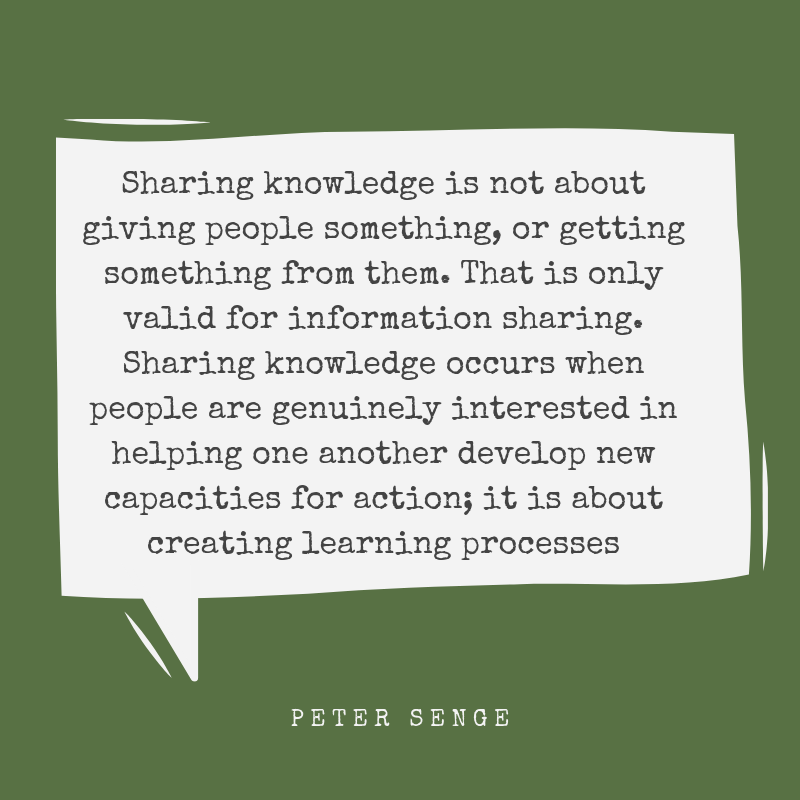 A quotation by Peter Senge about motivations for knowledge sharing.